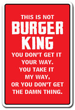 THIS IS NOT BURGER KING Novelty Sign gift kitchen mom mother cook food foodie