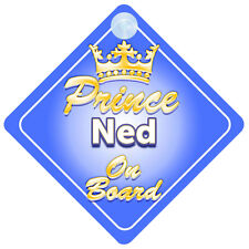 Crown Prince Ned On Board Personalised Boy Car Sign Child Gift