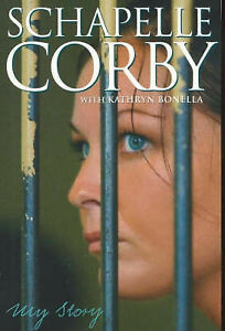 MY STORY  Schapelle Corby with Kathryn Bonella  p/b 2006 exc. cond. free post