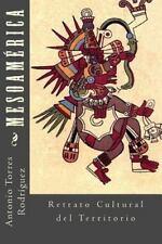 Mesoamerica : Retrato Cultural Del Territorio by Antonio Torres Rodríguez...
