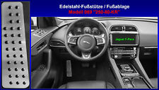 Edelstahl Fußstütze Pedal Jaguar F-PACE X761 XE X760 2015 2016