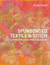 Spunbonded Textile and Stitch : Lutradur, Evolon and Other Distressables, Pap...