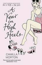 A Year in High Heels by Camilla Morton (Paperback) Book