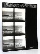 Chefs-d'œuvre de la photographie [...] de l'École des Beaux-Arts. Paris 1991-92