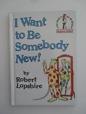 *** New I WANT TO BE SOMEBODY NEW! Kid's Book Beginner Books - FAST Shipping