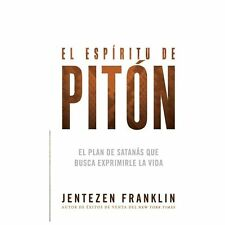 El Espiritu de Piton : El Plan de Satanas Que Busca Exprimirle la Vida by...