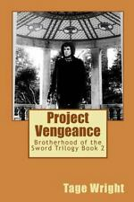 Project Vengeance : Brotherhood of the Sword Trilogy Book 2 by Tage Wright...