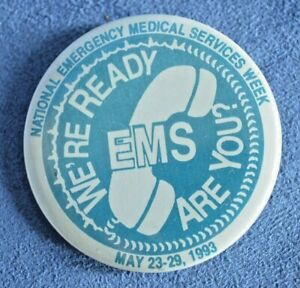 1993 National Emergency Medical Services Week EMS Button Pin We're Ready Are You