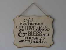 In our home let love abide and bless all who inside  hanging sign quote plaque