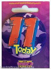 Le espressioni sono oggi 11 Felice 11th Compleanno BADGE BOY GIRL 55mm di diametro