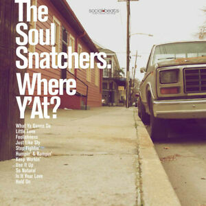 The Soul Snatchers – Where Y'At?   New  LP  Vinyl  in seal