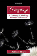 NEW Slanguage: A Dictionary of Irish Slang and colloquial English in Ireland