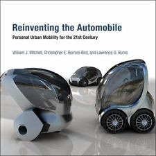 Reinventing the Automobile: Personal Urban Mobility for the 21st Century MIT Pr