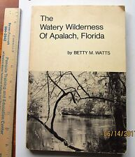 The watery wilderness of Apalach Florida - Betty M Watts 1975