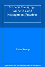 Are You Managing?: Guide to Good Management Practices,Peter Stemp