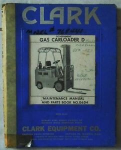 "CLARK EQUIPMENT Co. ""GAS CARLOADER D"" MAINTENANCE MANUAL  No. G6D4"