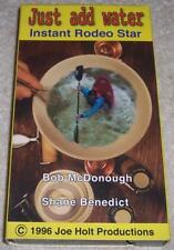 Just Add Water: Instant Rodeo Star VHS Video Bob McDonough Shane Benedict kayak