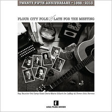 Flour City Folk • Late for the Meeting (Twenty Fifth Anniversary • 1988 - 2013)