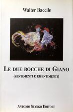 WALTER BACCILE LE DUE BOCCHE DI GIANO (SENTIMENTI E RISENTIMENTI) STANGO 2004