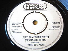 "THREE DOG NIGHT - PLAY SOMETHING SWEET (BRICKYARD BLUES)  7"" VINYL"