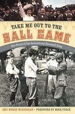 Take Me Out to the Ball Game : The Story of the Sensational Baseball Song