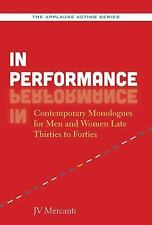 In Performance: Contemporary Monologues for Men and Women Late Thirties to Forti