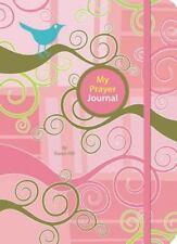 My Prayer Journal: By Karen Davis Hill