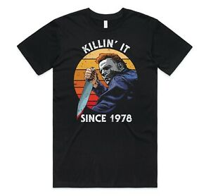 Killin' It Since 1978 T-shirt Tee Funny Michael Myers Halloween Movie Gift