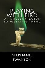 Playing with Fire- A Jeweler's Guide to Metalsmithing book instructional jewelry