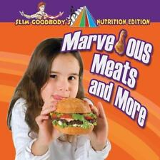 Marvelous Meats and More (Slim Goodbody's Nutrition Edition)