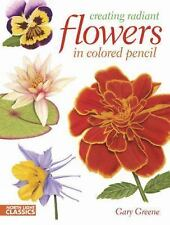Creating Radiant Flowers in Colored Pencil: 64 step-by-step demos / 54-ExLibrary