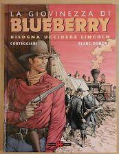 la giovinezza di BLUEBERRY 13 BISOGNA UCCIDERE LINCOLN alessandro editore 2003