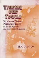 STORIES OF SAME NAMED PLACES in SOUTH AUSTRALIAN & THE UNITED KINGDOM history
