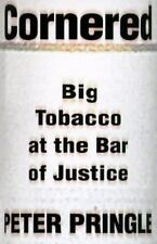 Cornered: Big Tobacco At the Bar of Justice Pringle, Peter Hardcover