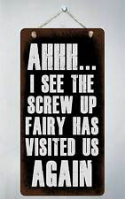 """127HS Ahhh I See The Screw Up Fairy 5""""x10"""" Aluminum Hanging Novelty Sign"""