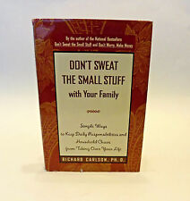 Don't Sweat the Small Stuff with Your Family by Richard Carlson (1998) HC/DJ