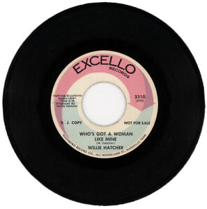 """WILLIE HATCHER """"WHO'S GOT A WOMAN LIKE MINE c/w TELL ME SO"""" 1970 NORTHERN SOUL"""