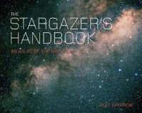 The Stargazer's Handbook: An Atlas of the Night Sky-ExLibrary