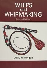 Whips and Whipmaking, 2nd Edition /leather / leather work/ leathercraft