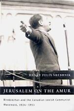 Jerusalem on the Amur: Birobidzhan and the Canadian Jewish Communist Movement,