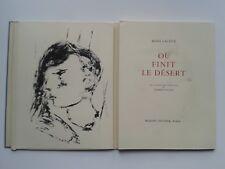 """René LACÔTE """" Où finit le désert """" E.O.NUM. 1/300 Vélin + LITHOS de RIGAUD, 1946"""