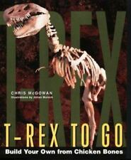 T-Rex to Go: Build Your Own from Chicken Bones; Foolproof Instructions For Buddi