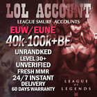 EUW EUNE Level 30 League of Legends LOL account 40.000-100.000 BE Unranked Smurf