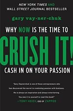 Crush It!: Why Now is the Time to Cash in on Your Passion-Gary Vaynerchuck