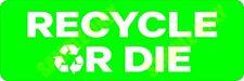 Recycle or Die Bumper Sticker