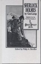 Sherlock Holmes By Gas Lamp: Highlights from the First Four Decades of the Bak..