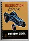 Fordson Dexta Tractor Instruction Handbook (A4 - 84 Pages +A3 Foldout Diagram)
