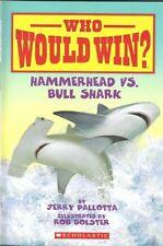 Hammerhead vs. Bull Shark (Who Would Win?) by Jerry Pallotta