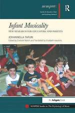 Infant Musicality: New Research for Educators and Parents (SEMPRE Studies in The