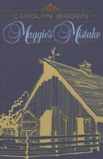 Maggie's Mistake by Carolyn Brown (2014, Paperback)